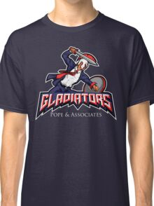Gladiators of Pope & Associates Classic T-Shirt