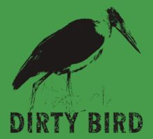 dirty bird by fijamom