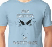 Big Sister Is Watching You! (Black) Unisex T-Shirt