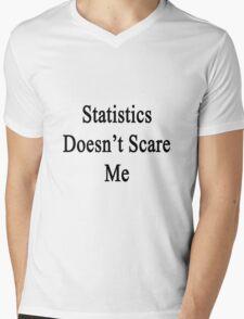 Statistics Doesn't Scare Me Mens V-Neck T-Shirt