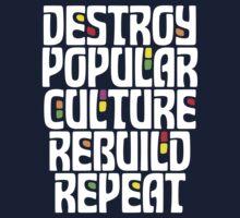 Destroy Popular Culture. Rebuild, Repeat  Kids Clothes