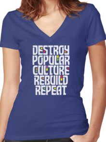 Destroy Popular Culture. Rebuild, Repeat  Women's Fitted V-Neck T-Shirt