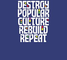 Destroy Popular Culture. Rebuild, Repeat  Unisex T-Shirt
