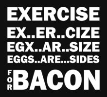 Exercise For Bacon by bestbrothers