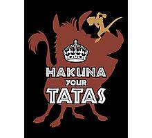 Hakuna Your Tatas Photographic Print