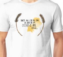 I'd Just be the Catcher in the Rye Unisex T-Shirt