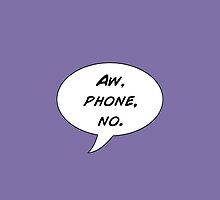Aw, Phone, No. by FandomFixation