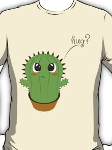 Do you wanna a hug? T-Shirt