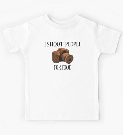 I Shoot People For Food Kids Tee