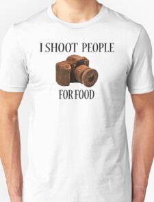 I Shoot People For Food T-Shirt