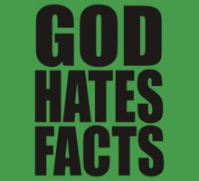 GOD HATES FACTS by erikaandmonty