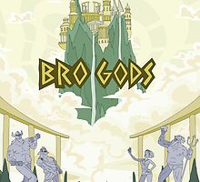 Bro Gods Poster by brogods