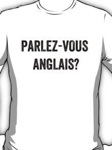 Do you speak English? (French) T-Shirt