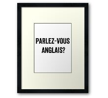 Do you speak English? (French) Framed Print