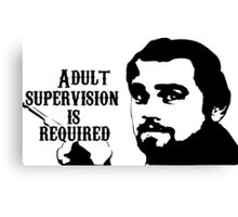 Django Unchained - Adult Supervision Canvas Print