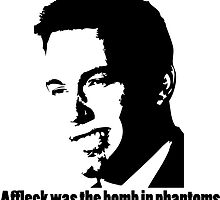 Affleck Was The Bomb by wallyhawk