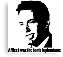 Affleck Was The Bomb Canvas Print