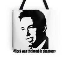 Affleck Was The Bomb Tote Bag