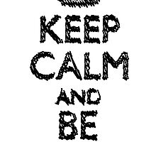 Keep Calm And Be Creative by TheShopForSwag