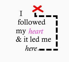 Follow Your Heart Unisex T-Shirt
