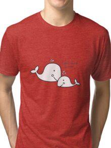 I Whale Always Love you. Tri-blend T-Shirt