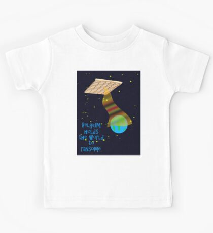 Belgian spaceship holding the world to ransome.  Kids Tee