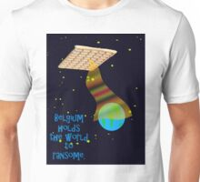 Belgian spaceship holding the world to ransome.  Unisex T-Shirt