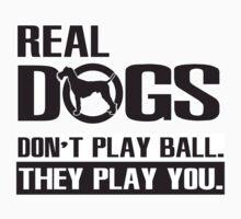 Real dogs play you! Kids Tee