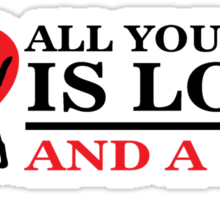 All you need is love and a dog Sticker