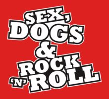 Sex, dogs and rock 'n' roll by nektarinchen