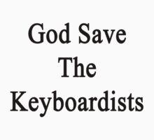 God Save The Keyboardists  by supernova23