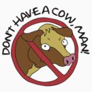 Don't Have A Cow, Man! by Conrad B. Hart