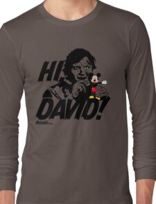 Hi, David! Long Sleeve T-Shirt