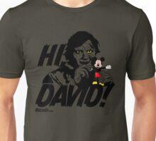 Hi, David! Unisex T-Shirt