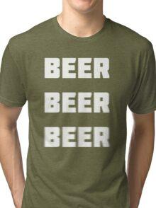 Beer Beer Beer  Tri-blend T-Shirt