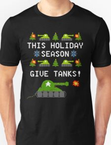 This Holiday Season, Give Tanks! Unisex T-Shirt