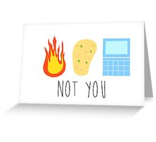 Not You  Greeting Card