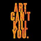 art can't kill you by titus toledo
