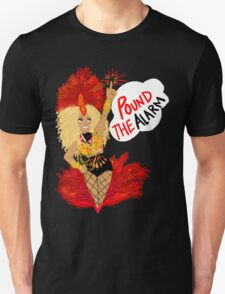 Pound the ALARM! T-Shirt
