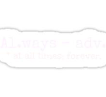 Al.ways WHITE Sticker