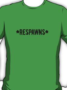 *Respawns* T-Shirt