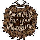 Bearded for Your Pleasure by tom-ellsworth