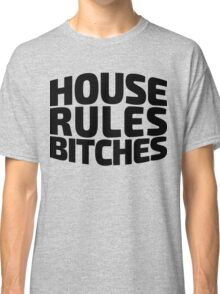 House Rules Bitches [Beer Pong Shirt]  Classic T-Shirt