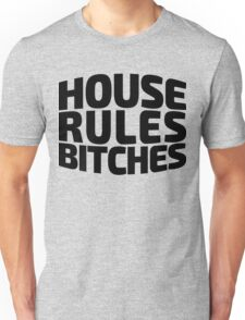 House Rules Bitches [Beer Pong Shirt]  Unisex T-Shirt
