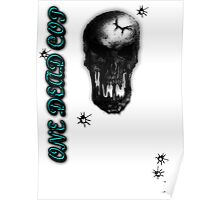 One Dead Cop W/ Bullet Holes Poster