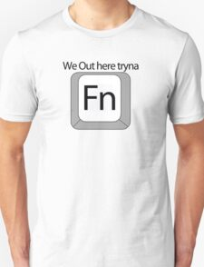 Tryna Fn T-Shirt