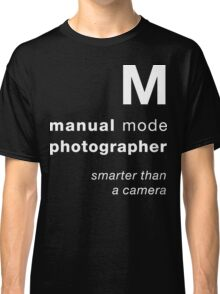 M = smarter than a camera Classic T-Shirt