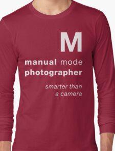 M = smarter than a camera Long Sleeve T-Shirt