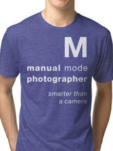 M = smarter than a camera Tri-blend T-Shirt
