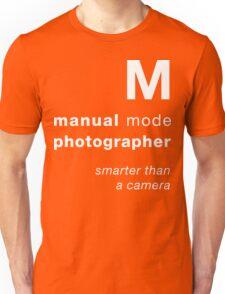 M = smarter than a camera Unisex T-Shirt